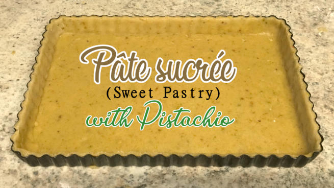 Pate Sucree (Sweet Pastry) with Pistachio Title.png